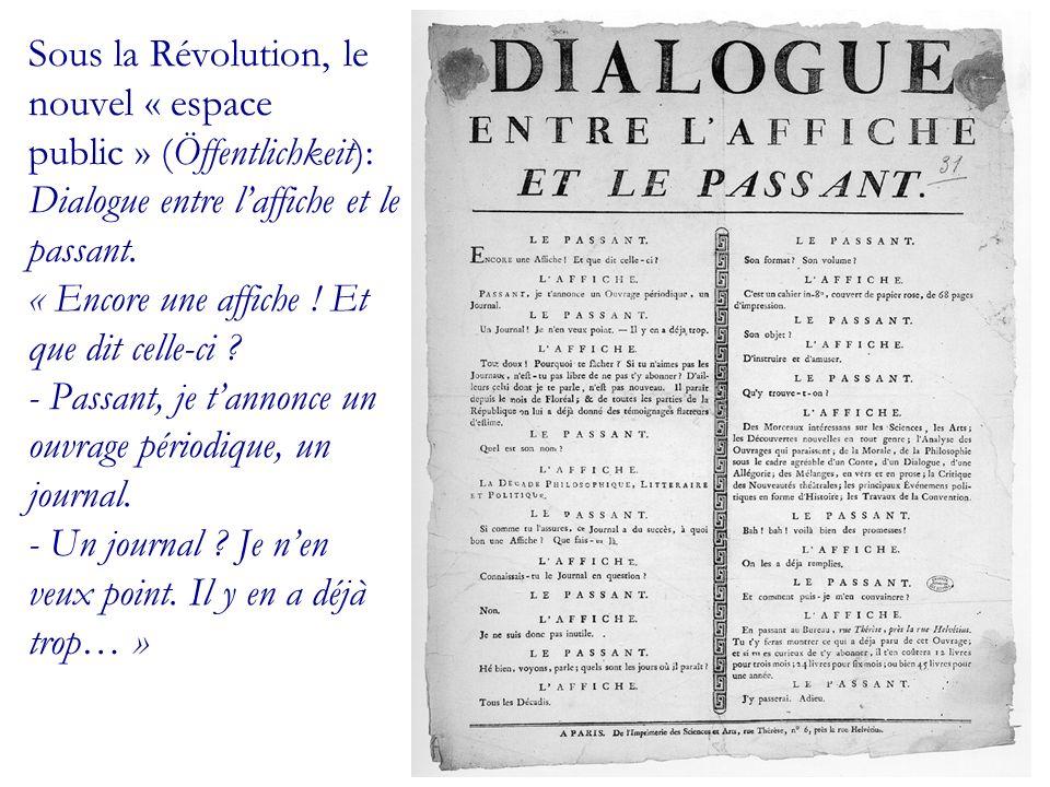 Sous la Révolution, le nouvel « espace public » (Öffentlichkeit): Dialogue entre l'affiche et le passant.