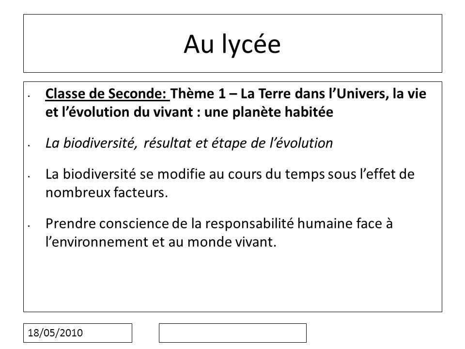 Au lycée Classe de Seconde: Thème 1 – La Terre dans l'Univers, la vie et l'évolution du vivant : une planète habitée.