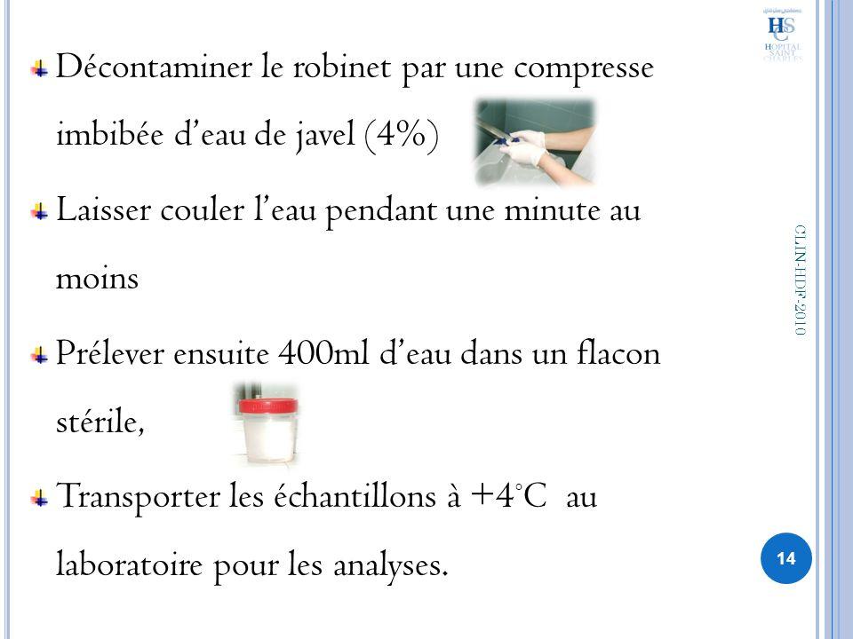 Décontaminer le robinet par une compresse imbibée d'eau de javel (4%)