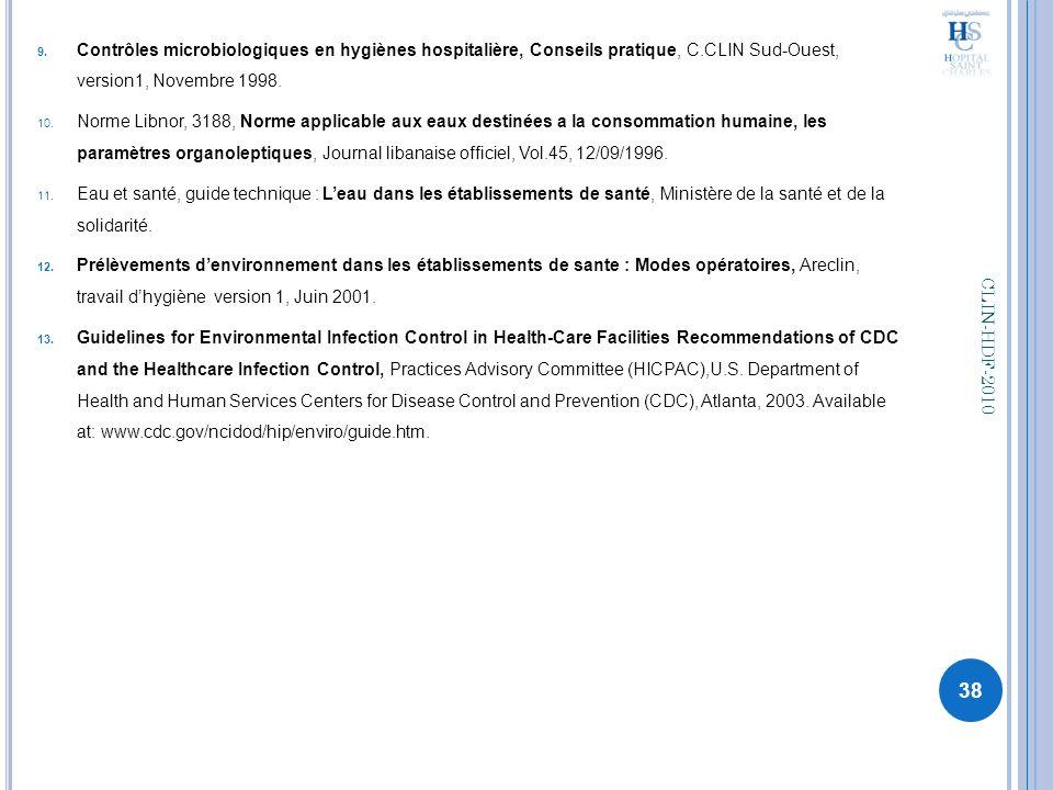 Contrôles microbiologiques en hygiènes hospitalière, Conseils pratique, C.CLIN Sud-Ouest, version1, Novembre 1998.