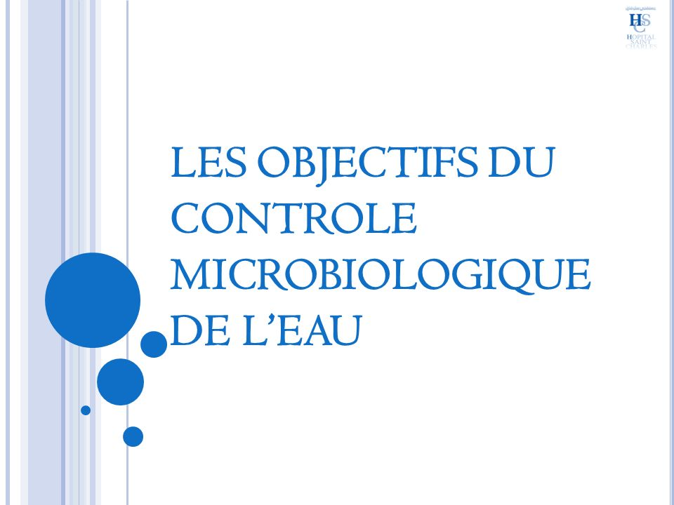 LES OBJECTIFS DU CONTROLE MICROBIOLOGIQUE DE L'EAU