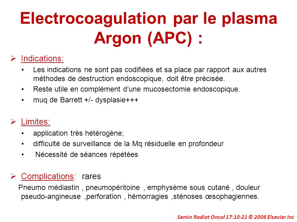Electrocoagulation par le plasma Argon (APC) :