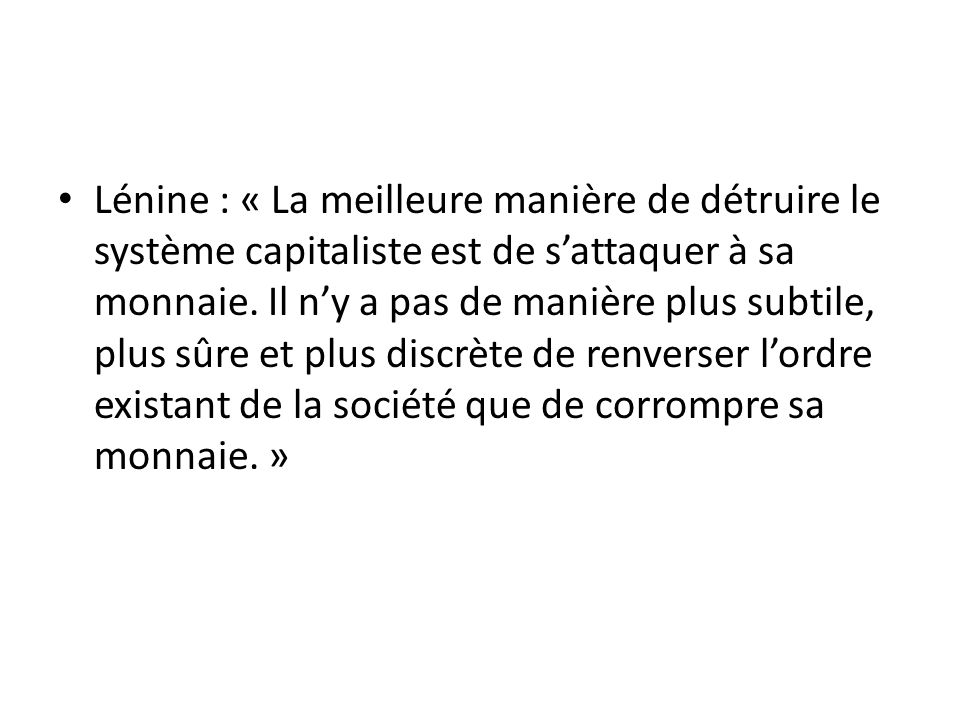 Lénine : « La meilleure manière de détruire le système capitaliste est de s'attaquer à sa monnaie.