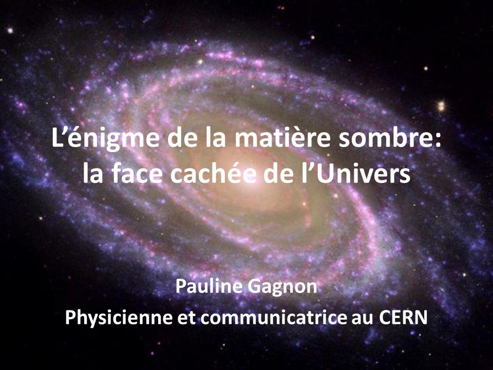 L'énigme de la matière sombre: la face cachée de l'Univers
