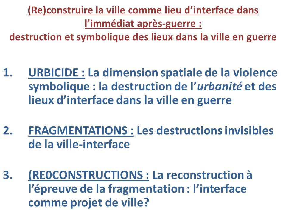 FRAGMENTATIONS : Les destructions invisibles de la ville-interface