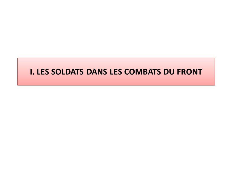 I. LES SOLDATS DANS LES COMBATS DU FRONT