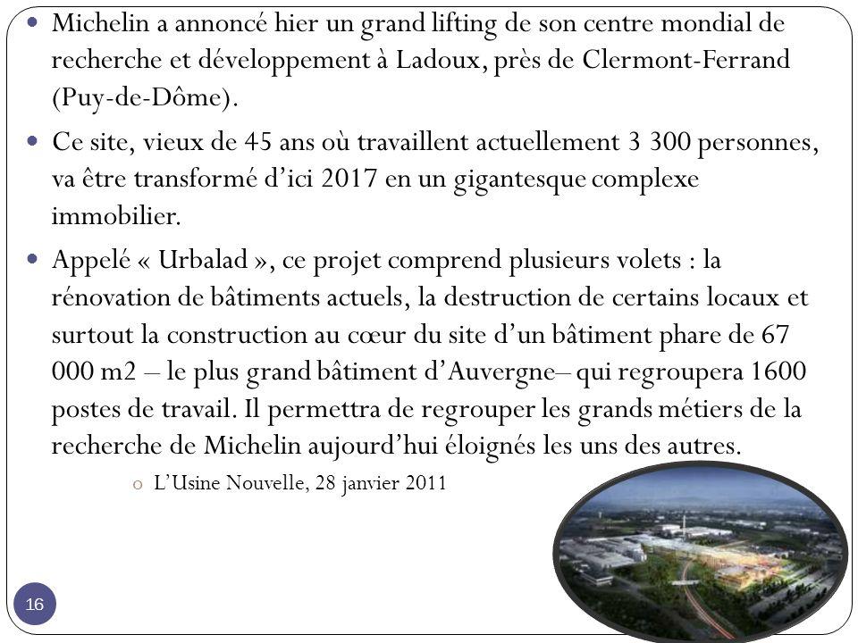 Michelin a annoncé hier un grand lifting de son centre mondial de recherche et développement à Ladoux, près de Clermont-Ferrand (Puy-de-Dôme).