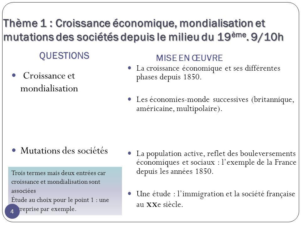 Thème 1 : Croissance économique, mondialisation et mutations des sociétés depuis le milieu du 19ème. 9/10h