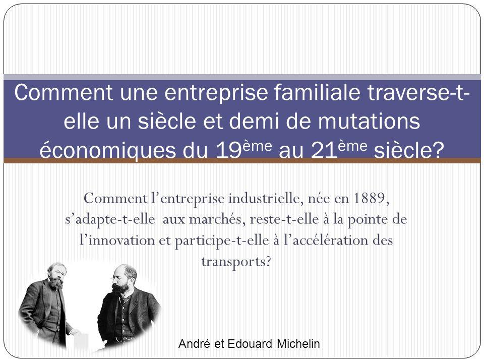 Comment une entreprise familiale traverse-t-elle un siècle et demi de mutations économiques du 19ème au 21ème siècle