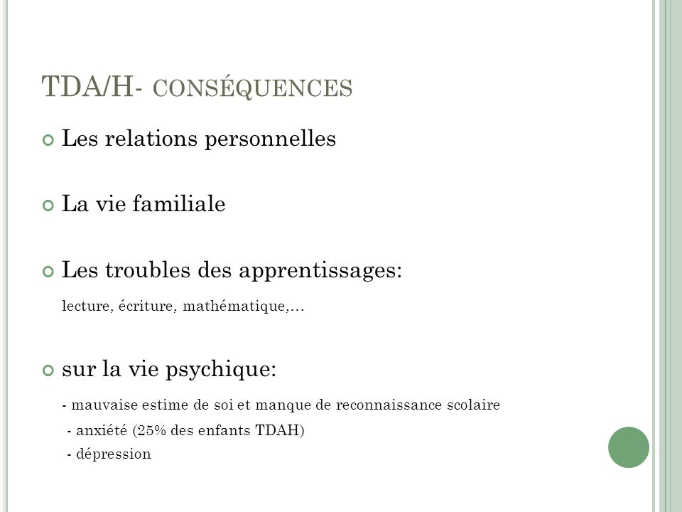 TDA/H- conséquences Les relations personnelles La vie familiale