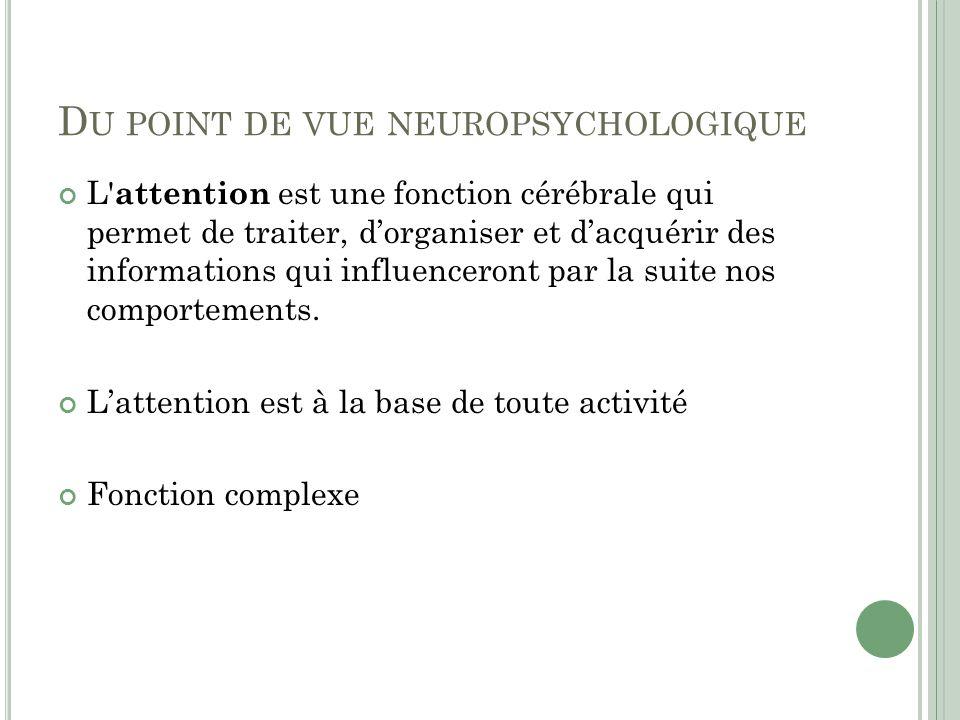 Du point de vue neuropsychologique