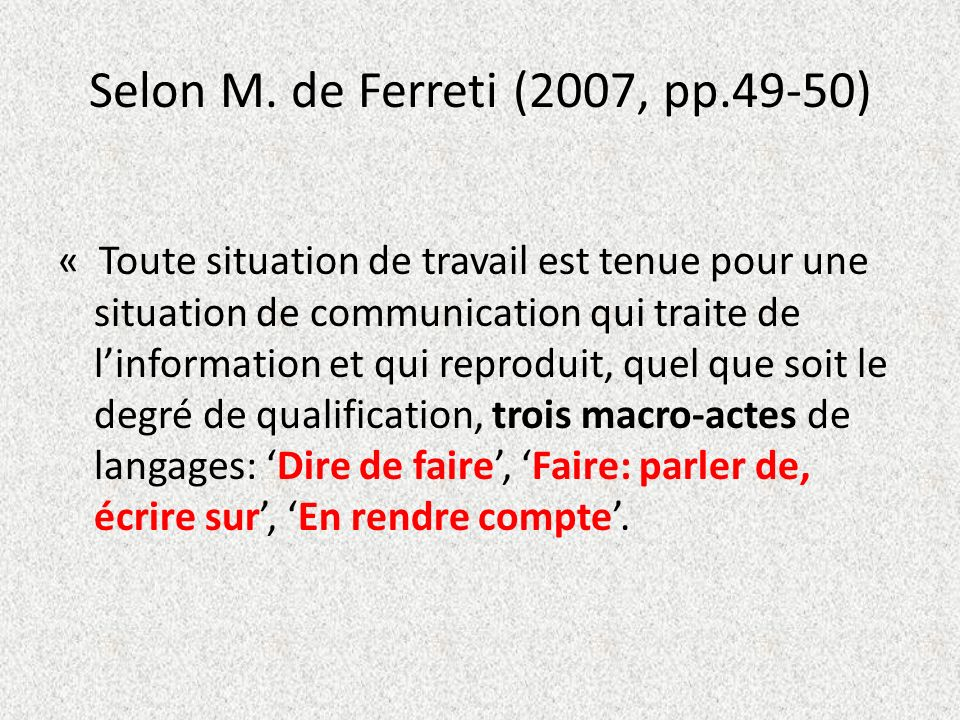 Selon M. de Ferreti (2007, pp.49-50)