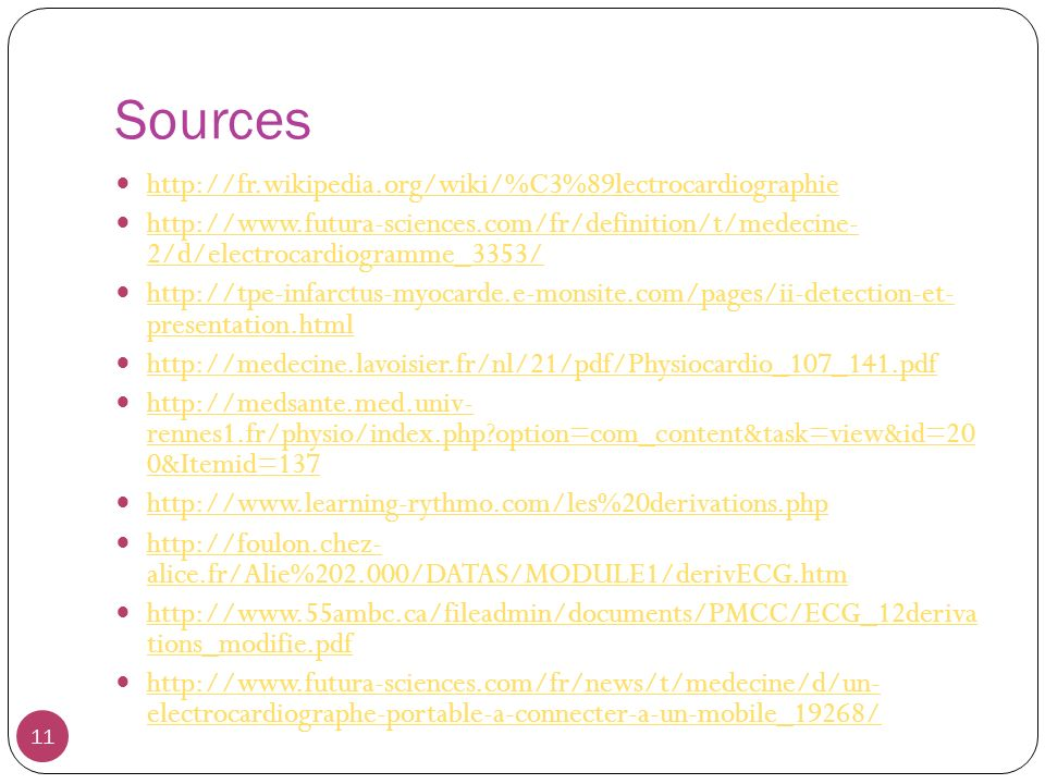 Sources http://fr.wikipedia.org/wiki/%C3%89lectrocardiographie