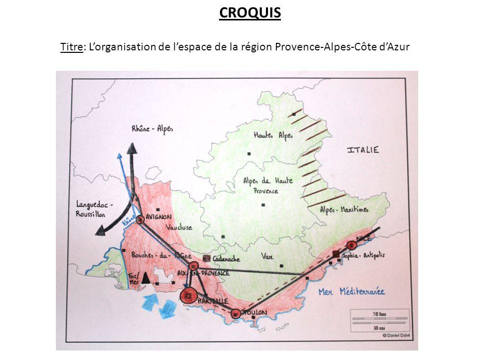CROQUIS Titre: L'organisation de l'espace de la région Provence-Alpes-Côte d'Azur