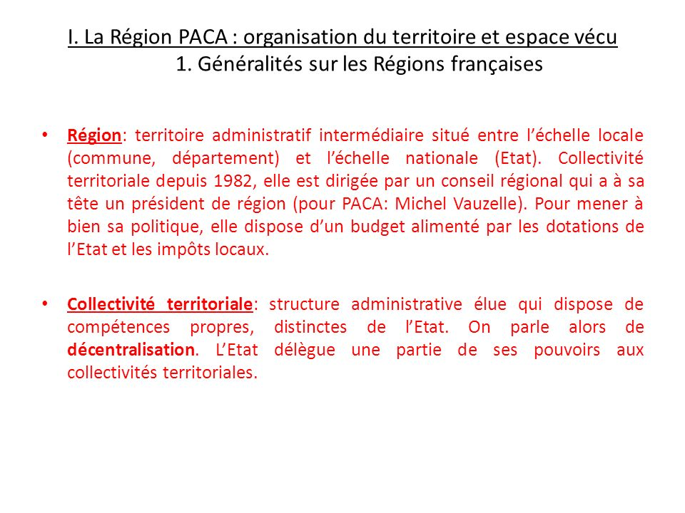 I. La Région PACA : organisation du territoire et espace vécu. 1