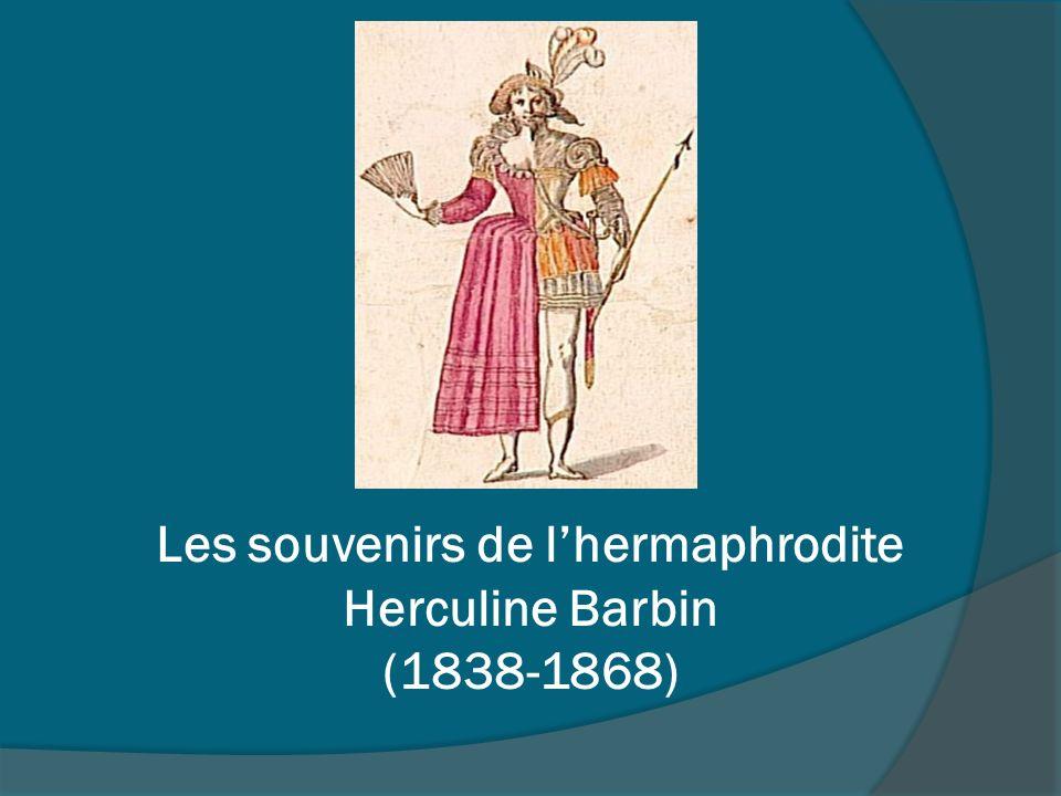 Les souvenirs de l'hermaphrodite Herculine Barbin (1838-1868)
