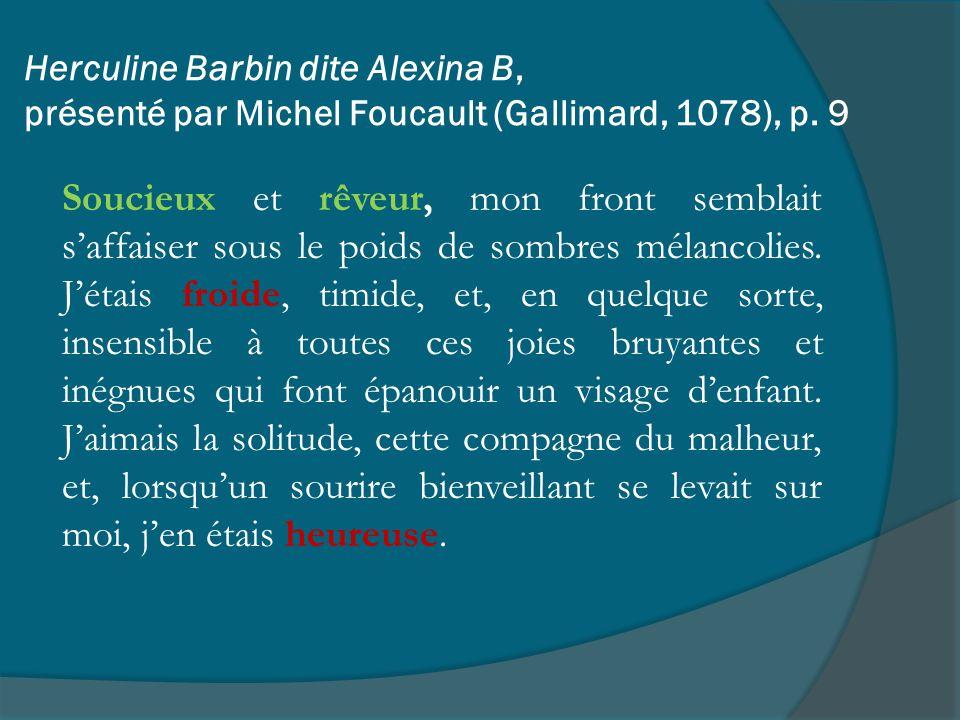 Herculine Barbin dite Alexina B, présenté par Michel Foucault (Gallimard, 1078), p. 9