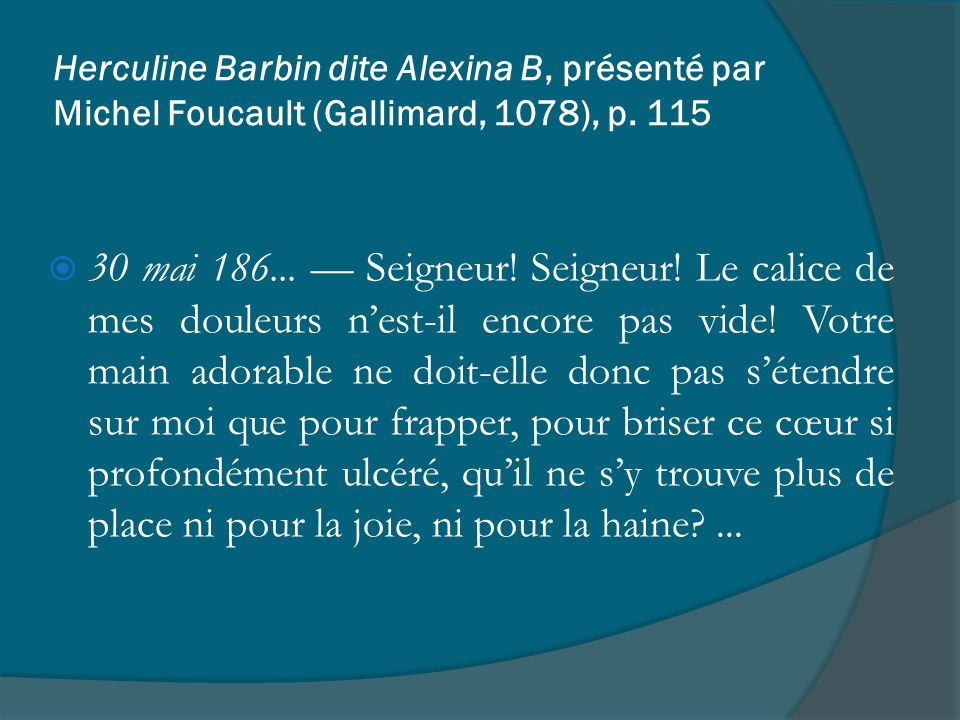 Herculine Barbin dite Alexina B, présenté par Michel Foucault (Gallimard, 1078), p. 115