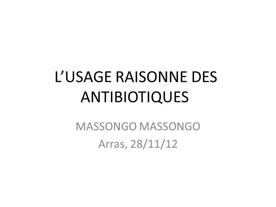 L'USAGE RAISONNE DES ANTIBIOTIQUES