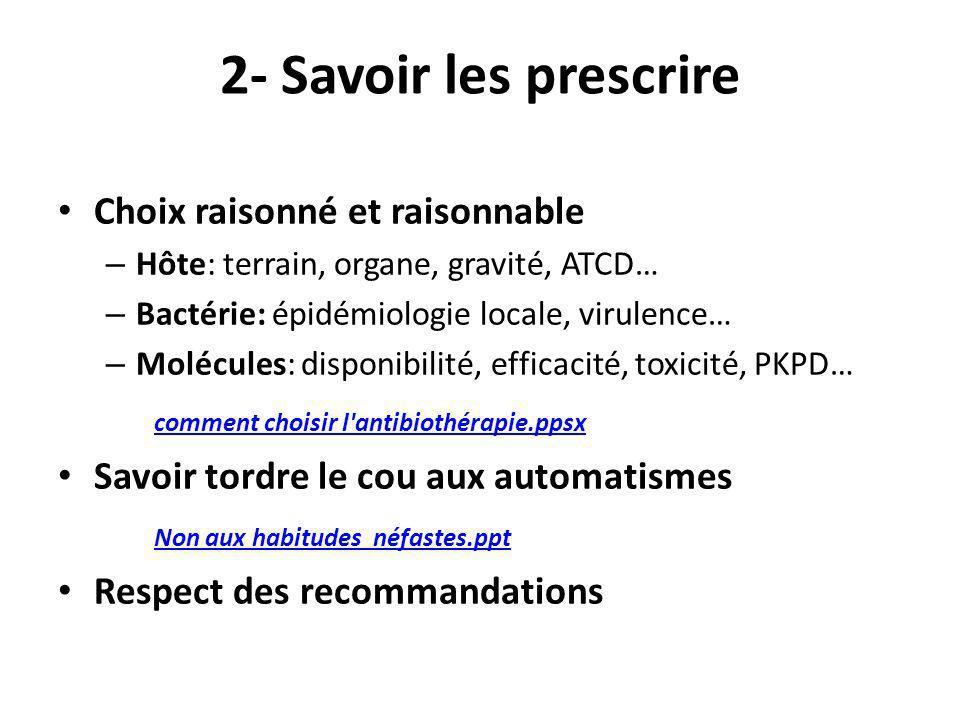2- Savoir les prescrire Choix raisonné et raisonnable