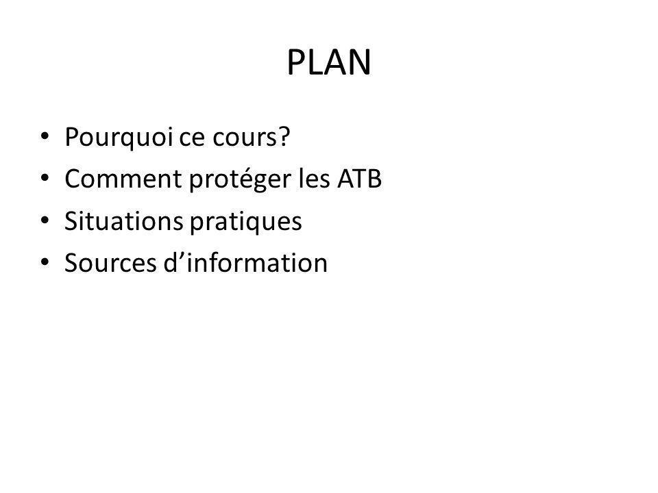 PLAN Pourquoi ce cours Comment protéger les ATB Situations pratiques
