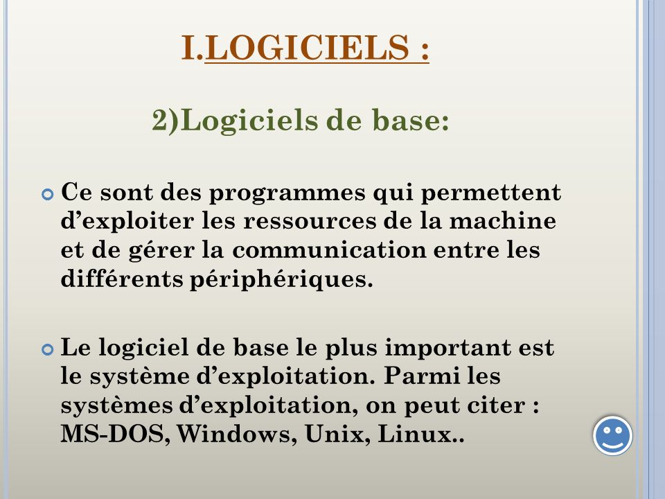 I.LOGICIELS : 2)Logiciels de base: