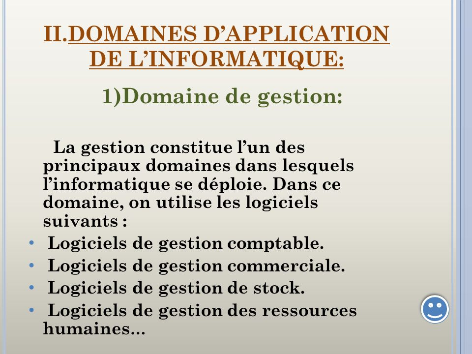 II.DOMAINES D'APPLICATION DE L'INFORMATIQUE: