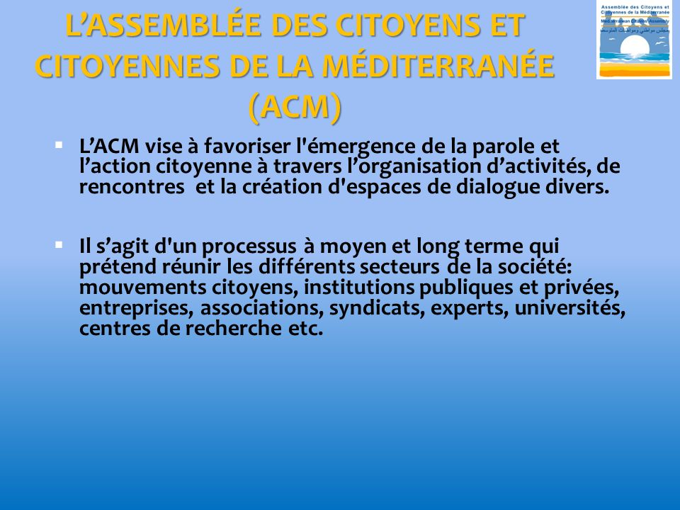 L'ASSEMBLÉE DES CITOYENS ET CITOYENNES DE LA MÉDITERRANÉE (ACM)
