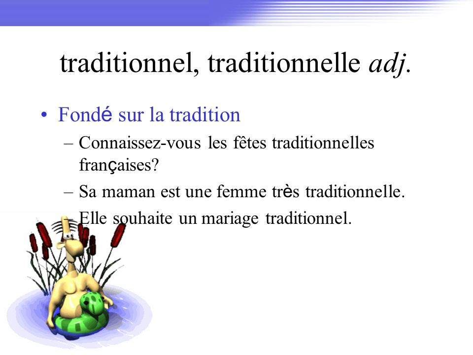 traditionnel, traditionnelle adj.