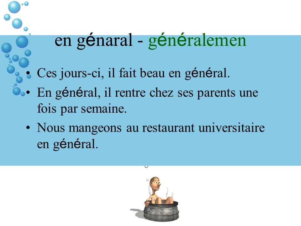 en génaral - généralemen