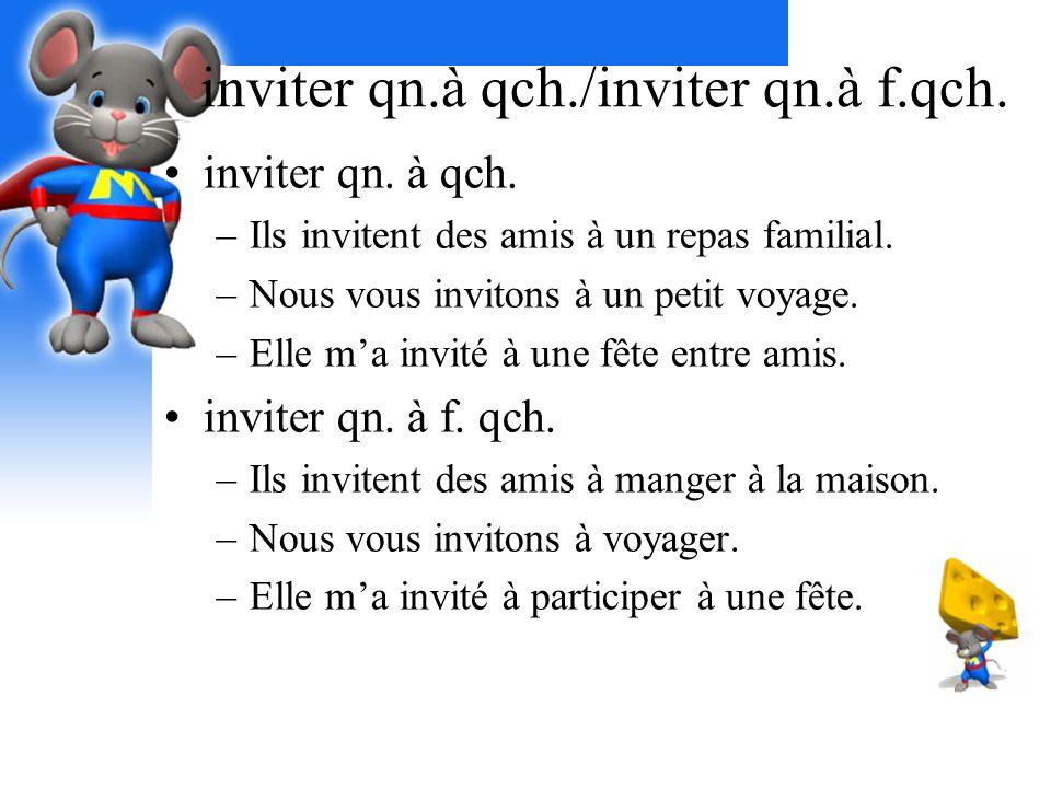inviter qn.à qch./inviter qn.à f.qch.