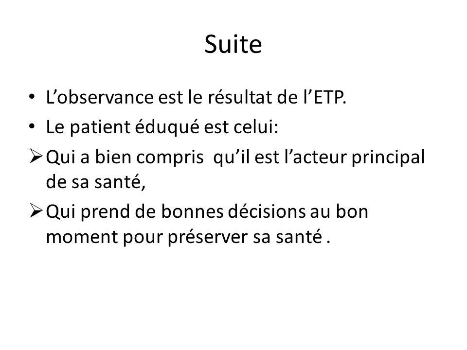 Suite L'observance est le résultat de l'ETP.