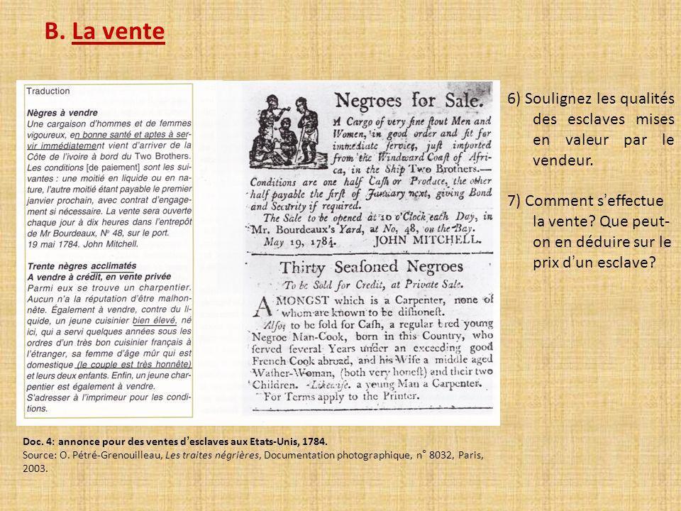 B. La vente 6) Soulignez les qualités des esclaves mises en valeur par le vendeur.