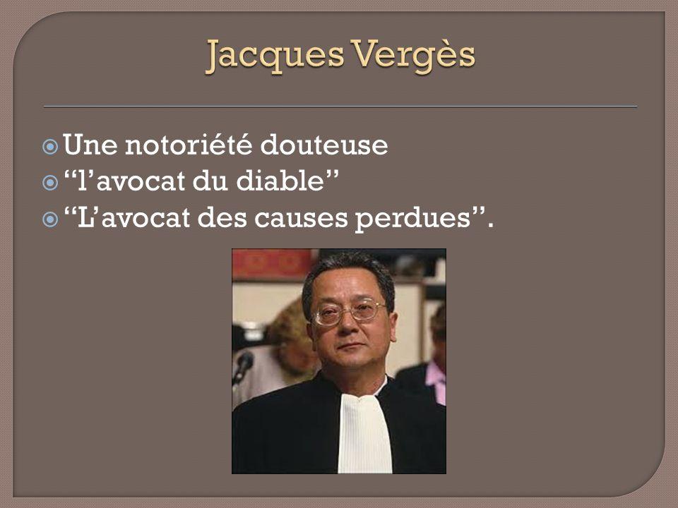 Jacques Vergès Une notoriété douteuse l'avocat du diable