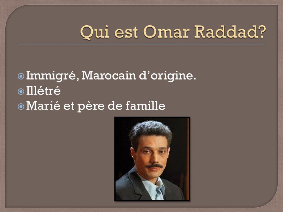 Qui est Omar Raddad Immigré, Marocain d'origine. Illétré