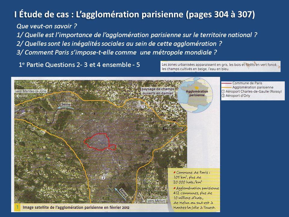 I Étude de cas : L'agglomération parisienne (pages 304 à 307)
