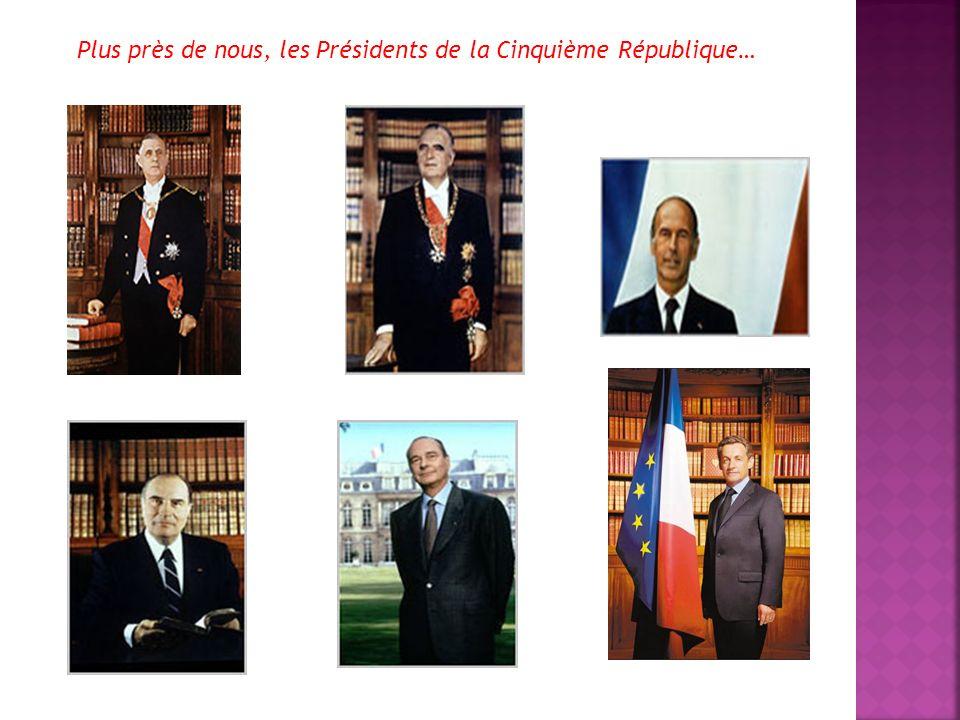 Plus près de nous, les Présidents de la Cinquième République…