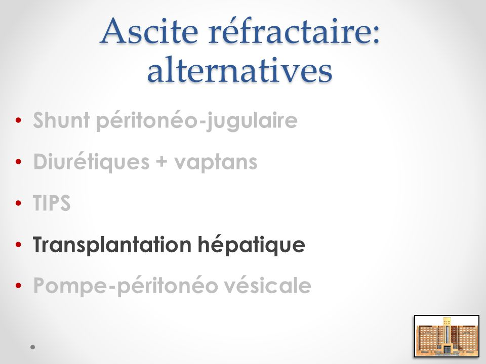 Ascite réfractaire: alternatives