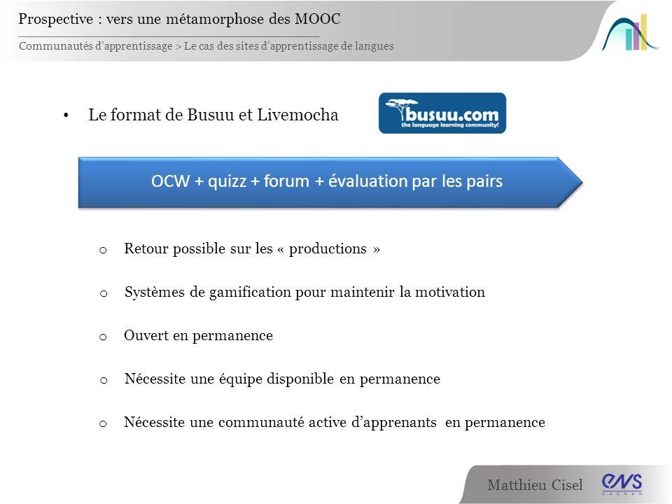 OCW + quizz + forum + évaluation par les pairs