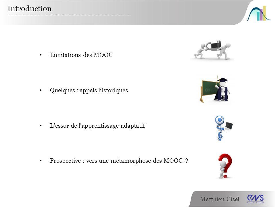Introduction Limitations des MOOC Quelques rappels historiques