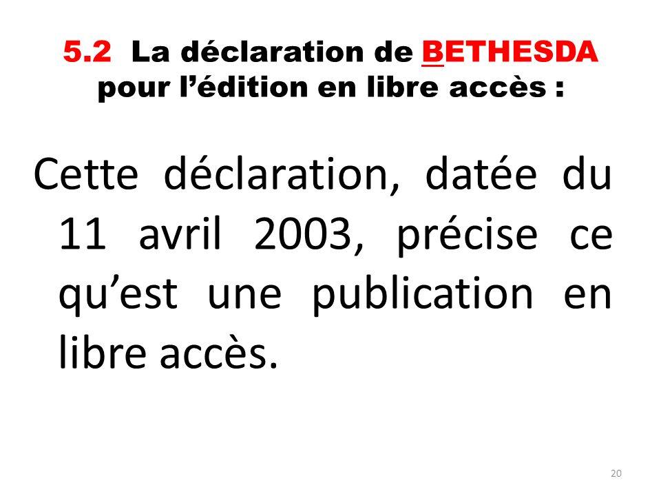 5.2 La déclaration de BETHESDA pour l'édition en libre accès :