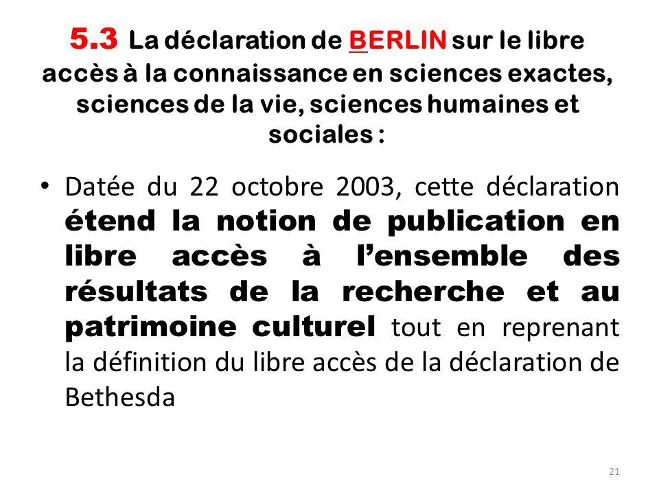 5.3 La déclaration de BERLIN sur le libre accès à la connaissance en sciences exactes, sciences de la vie, sciences humaines et sociales :