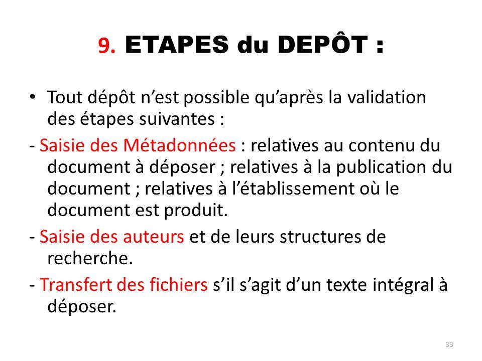 9. ETAPES du DEPÔT : Tout dépôt n'est possible qu'après la validation des étapes suivantes :