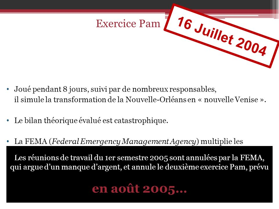 16 Juillet 2004 en août 2005… Exercice Pam