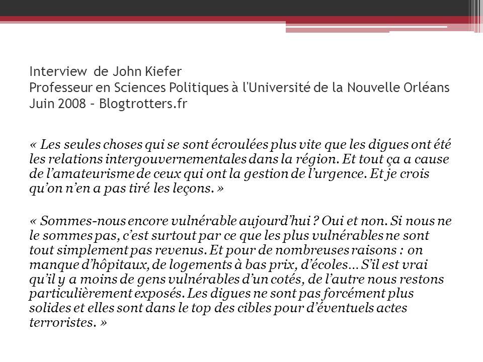 Interview de John Kiefer Professeur en Sciences Politiques à l Université de la Nouvelle Orléans Juin 2008 – Blogtrotters.fr