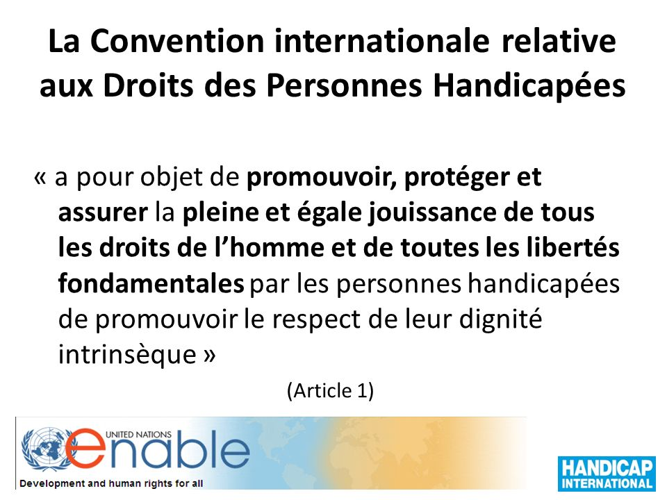 La Convention internationale relative aux Droits des Personnes Handicapées