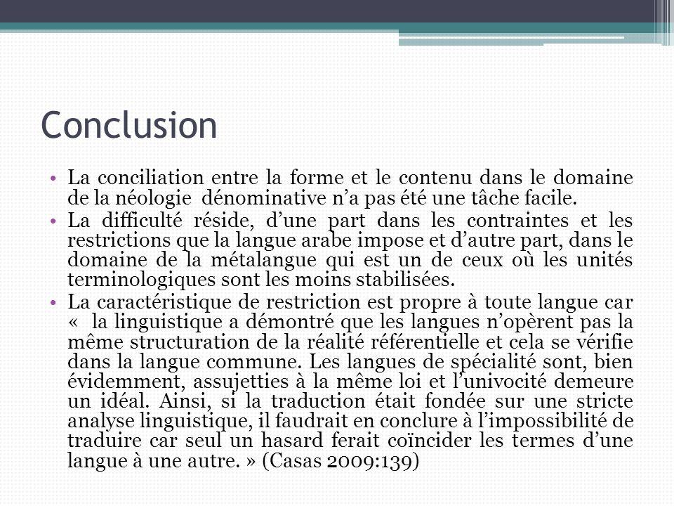 Conclusion La conciliation entre la forme et le contenu dans le domaine de la néologie dénominative n'a pas été une tâche facile.