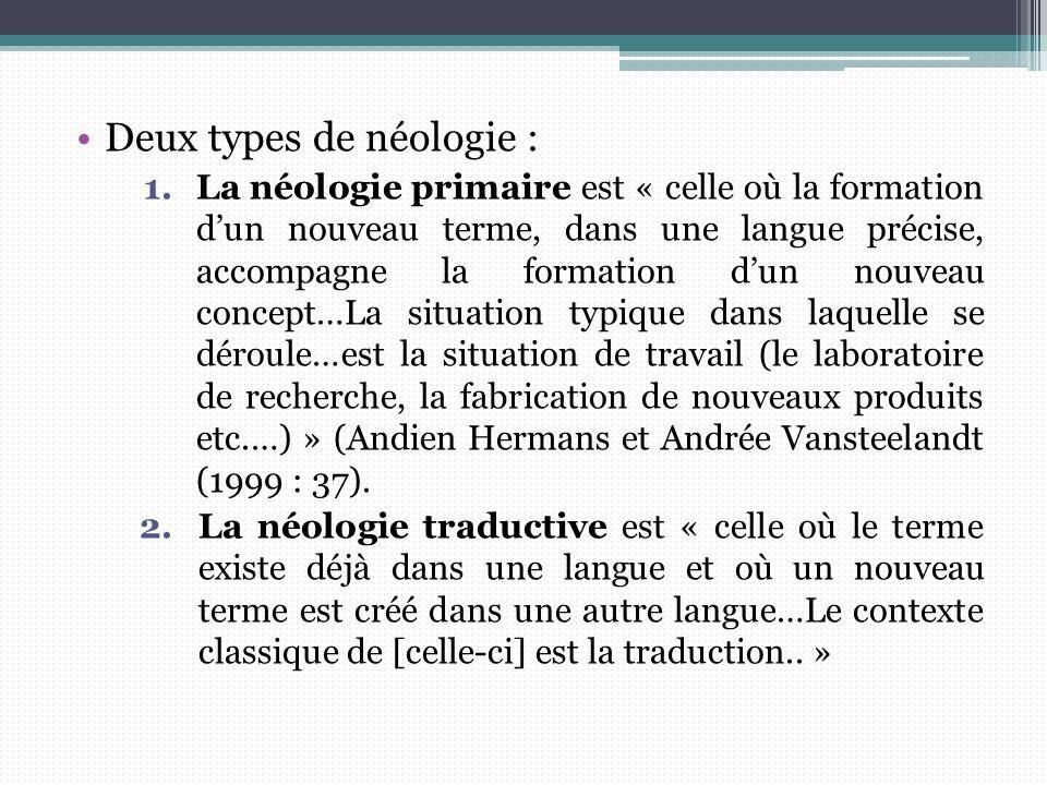 Deux types de néologie :