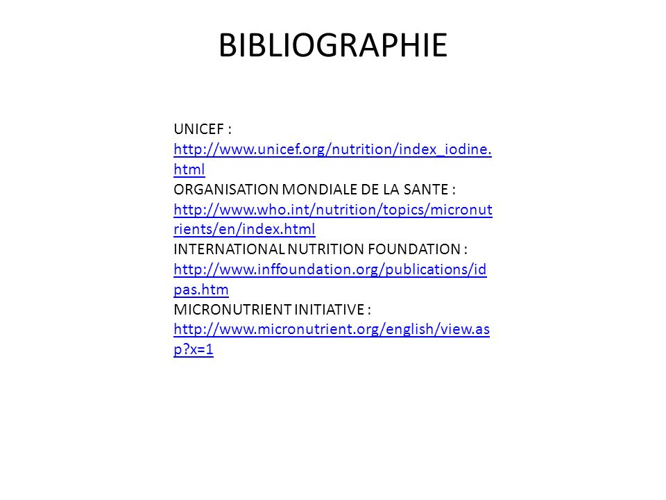BIBLIOGRAPHIE UNICEF : http://www.unicef.org/nutrition/index_iodine.html.