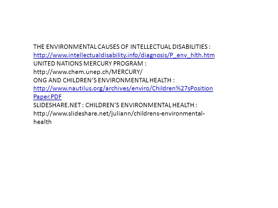 THE ENVIRONMENTAL CAUSES OF INTELLECTUAL DISABILITIES : http://www